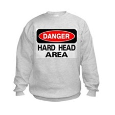 Danger Hard Head Area Sweatshirt