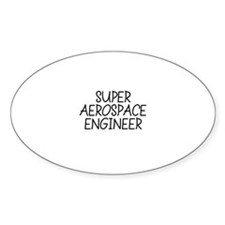 SUPER AEROSPACE ENGINEER Oval Decal