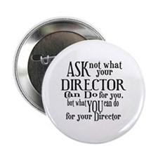 "Ask Not Director 2.25"" Button (10 pack)"