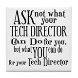Ask Not Tech Director Tile Coaster