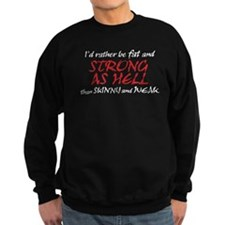 FAT & STRONG AS HELL Sweatshirt