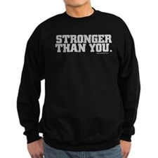 STRONGER THAN YOU Sweatshirt
