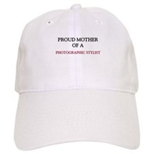 Proud Mother Of A PHOTOGRAPHIC STYLIST Cap