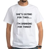SHE'S EATING FOR TWO I'M DRIN  Shirt