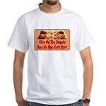 Give Me The Donuts White T-Shirt
