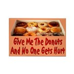 Give Me The Donuts Rectangle Magnet (100 pack)
