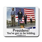 You've got to be kidding. Mousepad