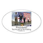 You've got to be kidding. Oval Sticker