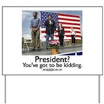 You've got to be kidding. Yard Sign