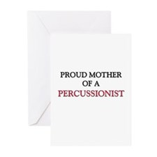 Proud Mother Of A PERCUSSIONIST Greeting Cards (Pk