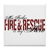 Father My Hero - Fire & Rescue Tile Coaster