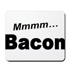 Mmmm Bacon Mousepad