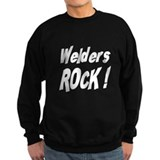 Welders Rock ! Sweatshirt