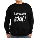 Librarians Rock ! Sweatshirt