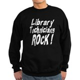 Library Techs Rock ! Sweatshirt