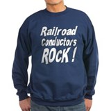 Railroad Conductors Rock ! Sweatshirt
