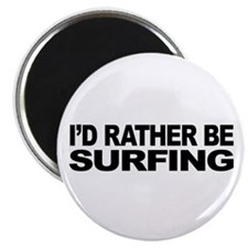 I'd Rather Be Surfing Magnet