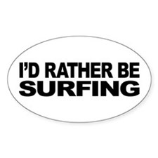 I'd Rather Be Surfing Oval Sticker