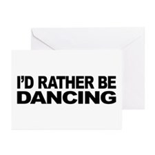I'd Rather Be Dancing Greeting Cards (Pk of 10)