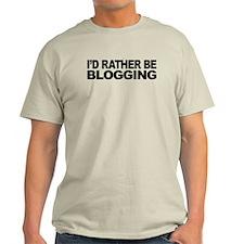I'd Rather Be Blogging Light T-Shirt