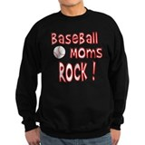 Baseball Moms Rock ! Sweatshirt