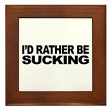 I'd Rather Be Sucking Framed Tile