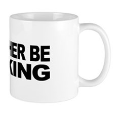 I'd Rather Be Sucking Mug