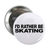 "I'd Rather Be Skating 2.25"" Button (10 pack)"