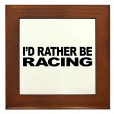 I'd Rather Be Racing Framed Tile