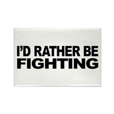 I'd Rather Be Fighting Rectangle Magnet (100 pack)