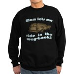 Mom Lets Me Ride In The Way-Back Sweatshirt (dark)