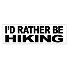 I'd Rather Be Hiking Bumper Bumper Sticker