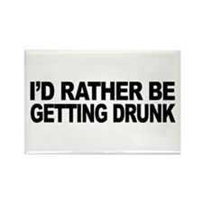 I'd Rather Be Getting Drunk Rectangle Magnet (10 p