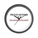 Proud Mother Of A PALAEOPEDOLOGIST Wall Clock