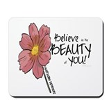 Believe in the Beauty Mousepad