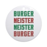 Burger Meister Meister Burger Ornament (Round)