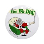 Santa Claus: Yes We Did Ornament