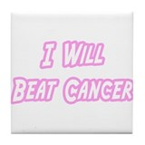 """I Will Beat Cancer (Pink)"" Tile Coaster"