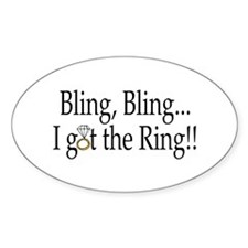 Bling, Bling, I Got The Ring! Oval Decal