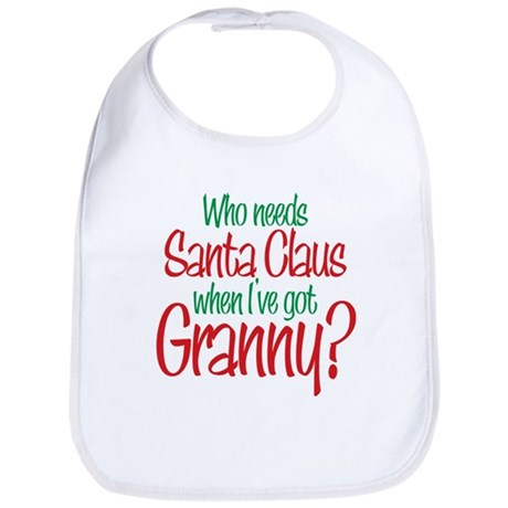 Who Needs Santa I've Got Granny Bib