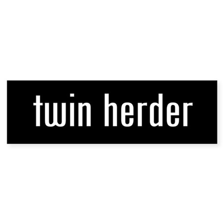 &amp;amp;quot;twin herder&amp;amp;quot; Bumper Sticker
