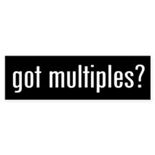 """got multiples?"" Bumper Bumper Sticker"
