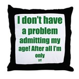 Admit my age 37 Throw Pillow
