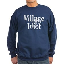 Village Idiot Sweatshirt