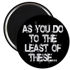 "Least of these... 2.25"" Magnet (10 pack)"