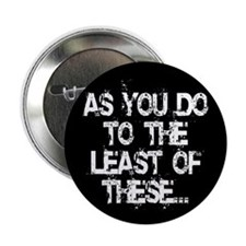 "Least of these... 2.25"" Button (10 pack)"