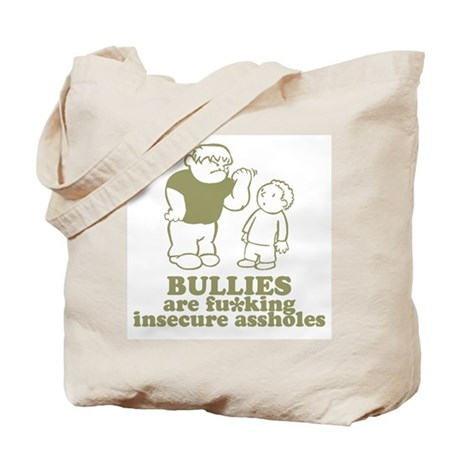 Bullies are fu*king insecure Tote Bag