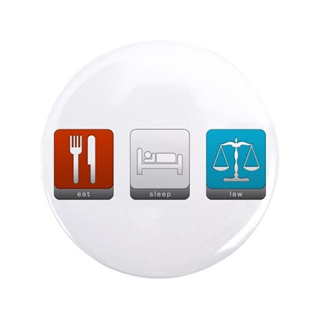 "Eat, Sleep, Law 3.5"" Button"