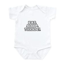 """Eat. Sleep. Toxicology."" Infant Bodysuit"