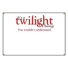It's a twilight thing Banner